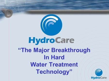 The Major Breakthrough In Hard Water Treatment Technology.