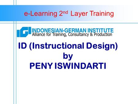 E-Learning 2 nd Layer Training ID (Instructional Design) by PENY ISWINDARTI.
