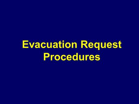 Evacuation Request Procedures. Evacuation2Evacuation Request Procedures Evacuation begins when medical personnel receive injured or ill soldiers and continues.