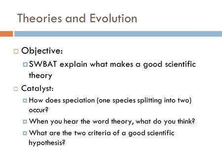 Theories and Evolution