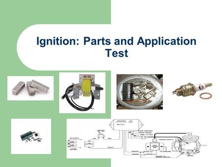 Ignition: Parts and Application Test