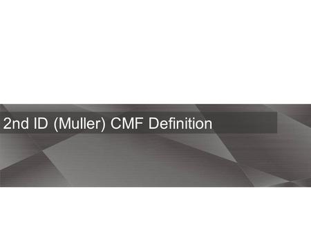 2nd ID (Muller) CMF Definition. LCD Cover IMR Metal gray High glosses with Muller Pattern.