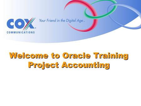 Welcome to Oracle Training Project Accounting. Introductions Tell us your name Where you work Expectations from this class (Optional) Interesting fact.