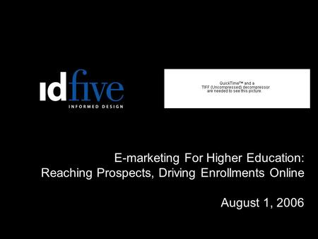E-marketing For Higher Education: Reaching Prospects, Driving Enrollments Online August 1, 2006. ….….