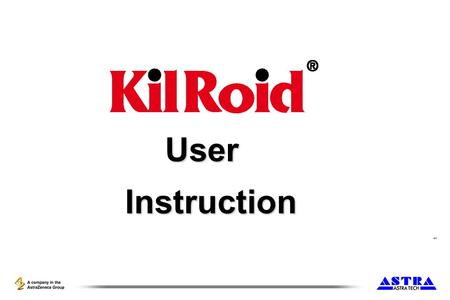 1 User Instruction Instruction. 2 Insert the loading cone into the suction end of the KilRoid instrument. Note: Make sure that the loading cone and the.
