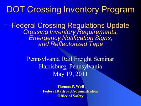 DOT Crossing Inventory Program Federal Crossing Regulations Update Crossing Inventory Requirements, Emergency Notification Signs, and Reflectorized Tape.