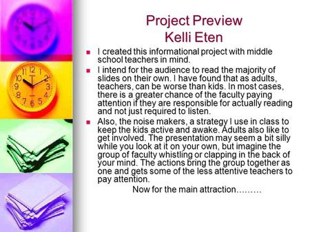 Project Preview Kelli Eten I created this informational project with middle school teachers in mind. I created this informational project with middle school.