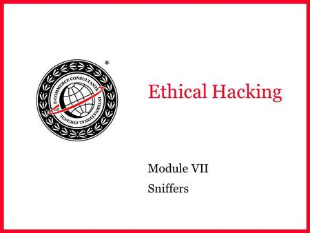 Ethical Hacking Module VII Sniffers.