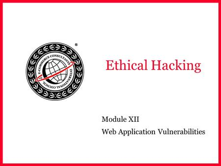 Ethical Hacking Module XII Web Application Vulnerabilities.