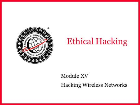 Ethical Hacking Module XV Hacking Wireless Networks.