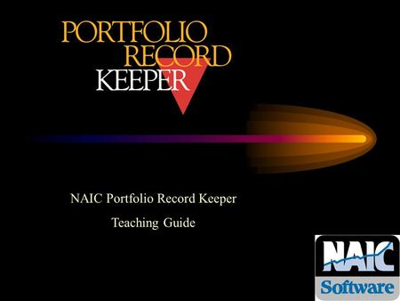 NAIC Portfolio Record Keeper Teaching Guide. Why Teach NAIC Portfolio Record Keeper? Educational: record keeping improves the investment process! Reinforces.