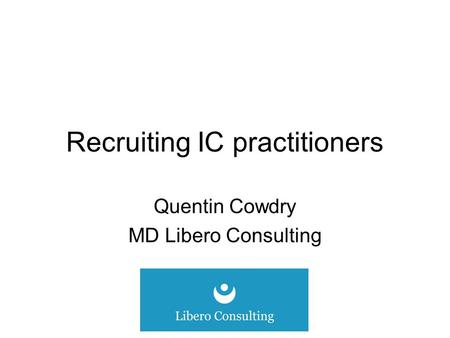 Recruiting IC practitioners