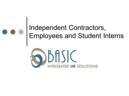 INTEGRATED HR SOLUTIONS Independent Contractors, Employees and Student Interns.
