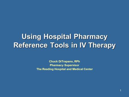 Using Hospital Pharmacy Reference Tools in IV Therapy