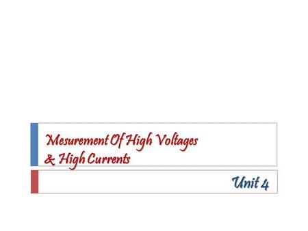 Mesurement Of High Voltages & High Currents