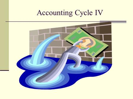 Accounting Cycle IV.