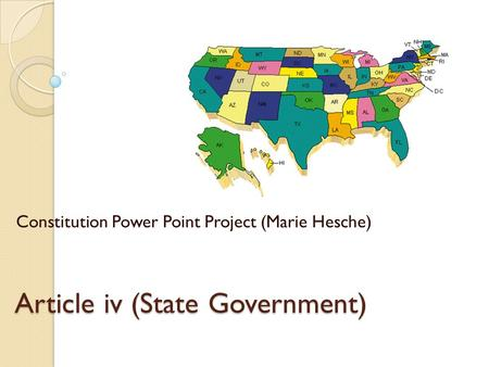 Article iv (State Government) Constitution Power Point Project (Marie Hesche)