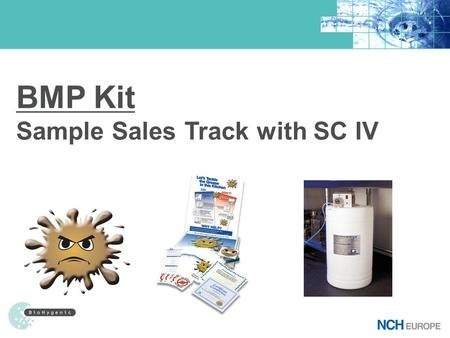 BMP Kit Sample Sales Track with SC IV. Making the Sales Presentation 1. Warm Up Sales Rep: Review the NCH Company Story. When you get to the compliance.