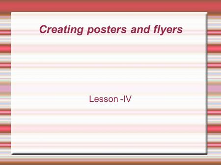 Creating posters and flyers Lesson -IV. Editing pictures inside Office Office 2007 has tools to edit photos and pictures in the document. Office 2007.