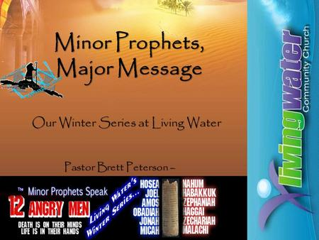 1 Minor Prophets, Major Message Pastor Brett Peterson – Our Winter Series at Living Water.