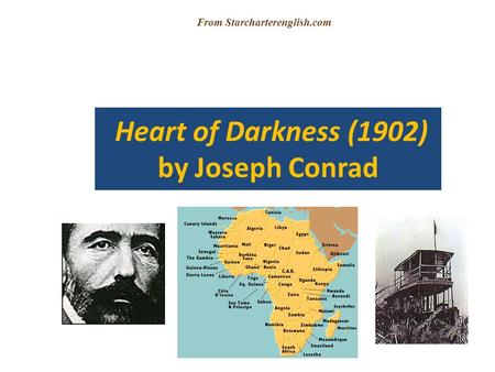 Heart of Darkness (1902) by Joseph Conrad From Starcharterenglish.com.