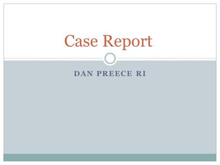 DAN PREECE RI Case Report. Cc: painful red hot foot HPI: 53 yo diabetic male who presents to the ED with red, painful swollen right foot. Denies trauma,