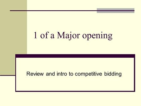 1 of a Major opening Review and intro to competitive bidding.