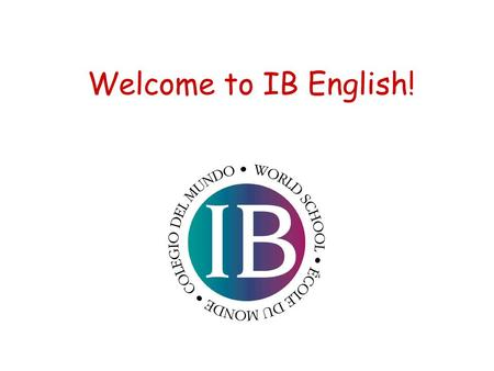 Welcome to IB English!.