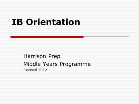 Harrison Prep Middle Years Programme Revised 2012