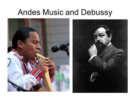 Andes Music and Debussy. Music of The Andes Ecuador.