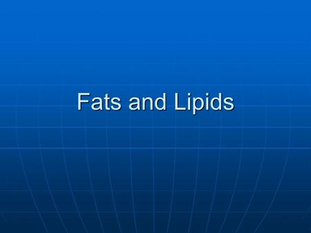 Fats and Lipids. Fats or Lipids Used by the body for: stored energy, insulation, and cell membranes. In cell membranes fats called phospholipids help.