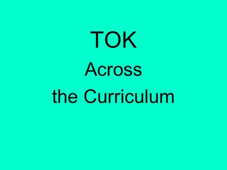 TOK Across the Curriculum.