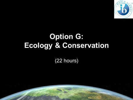 Option G: Ecology & Conservation (22 hours). G1: Community Ecology (5 hours)