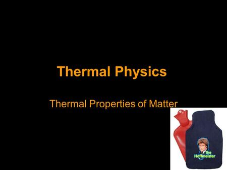 Thermal Physics Thermal Properties of Matter. Specific Heat Capacity We know that temperature is a measure of the average KE per particle in a substance.