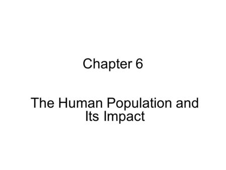 Chapter 6 The Human Population and Its Impact. Case Study New England Forests Come Full Circle 1.Describe the temperate forest as seen by the Pilgrims.