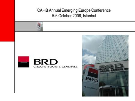 CA~IB Annual Emerging Europe Conference 5-6 October 2006, Istanbul.