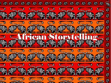 African Storytelling. Oral story telling? To explain To teach To remember To celebrate To entertain Why learn about African storytelling? To gain insight.