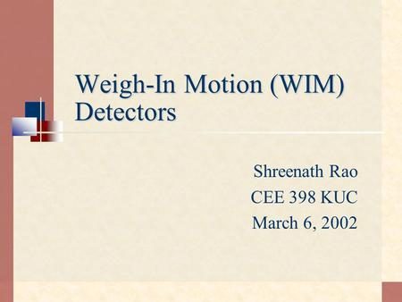 Weigh-In Motion (WIM) Detectors