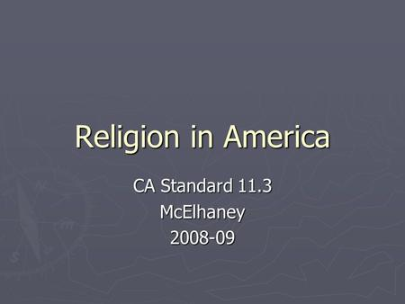 Religion in America CA Standard 11.3 McElhaney2008-09.