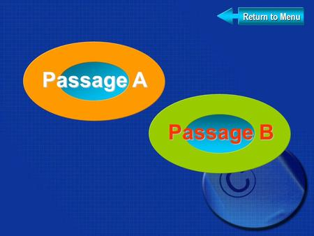 Return to Menu Return to Menu Passage A Passage A Passage B Passage B.
