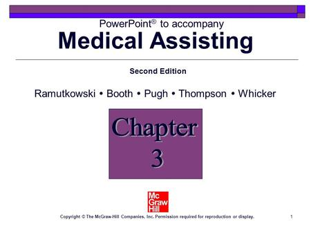 1 PowerPoint ® to accompany Second Edition Ramutkowski Booth Pugh Thompson Whicker Copyright © The McGraw-Hill Companies, Inc. Permission required for.