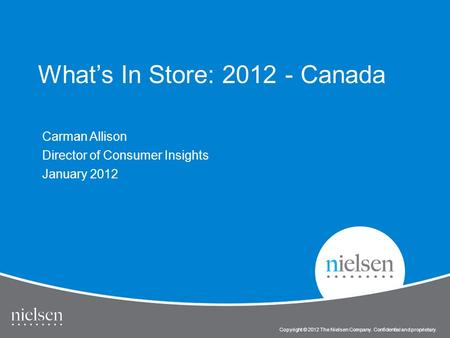 1 Copyright © 2010 The Nielsen Company. Confidential and proprietary. Title of Presentation Copyright © 2012 The Nielsen Company. Confidential and proprietary.