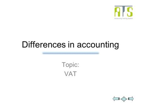 Differences in accounting Topic: VAT. Overview VAT Normally 20%, reduced tax rate 10% (e.g. food, books, train ticket, flat rent), reduced tax rate 12%