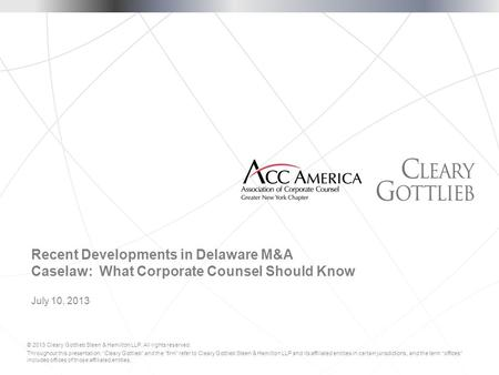 © 2013 Cleary Gottlieb Steen & Hamilton LLP. All rights reserved. Throughout this presentation, Cleary Gottlieb and the firm refer to Cleary Gottlieb Steen.