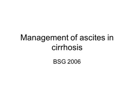 Management of ascites in cirrhosis