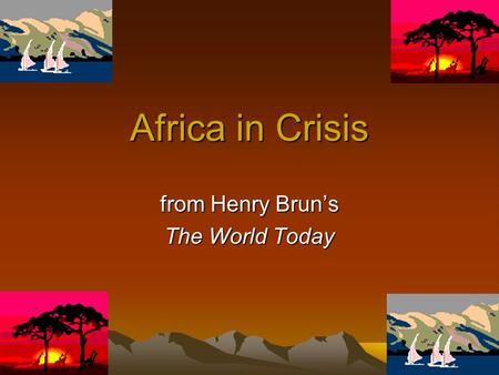 Africa in Crisis from Henry Bruns The World Today.