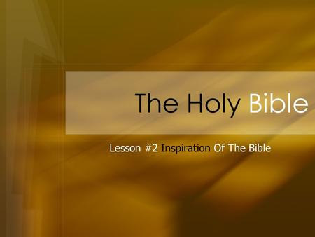 The Holy Bible Lesson #2 Inspiration Of The Bible.