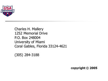 Charles H. Mallery 1252 Memorial Drive P.O. Box 248004 University of Miami Coral Gables, Florida 33124-4621 (305) 284-3188 copyright © 2005.
