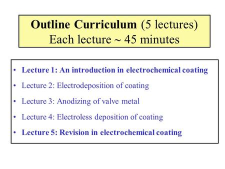 Outline Curriculum (5 lectures) Each lecture  45 minutes