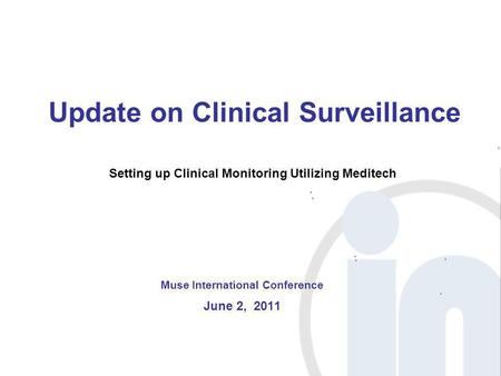 Update on Clinical Surveillance